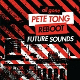 Pete Tong - All Gone Future Sounds - Podcast