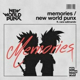 New World Punx Featuring Cara Salimando - Memories (Radio Edit)