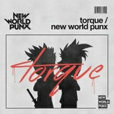 New World Punx - Torque [OUT NOW!]