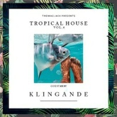 Thomas Jack Presents: Klingande - Tropical House Vol.4