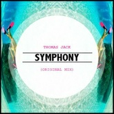 Thomas Jack - Symphony (Original Mix)