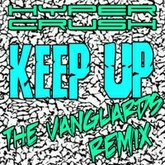 Keep Up (The Vanguards Remix)