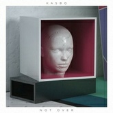 Kasbo - Not Over [Free Download]