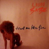 Lion Babe - Treat Me Like Fire (Snakehips Remix)