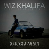 Wiz Khalifa ft. Charlie Puth - See You Again (Absence Remix)