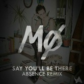 MØ - Say You'll Be There (Absence Remix)