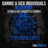 Dannic & Sick Individuals - Blueprint (Stino & Jule Hardstyle Remix) [FREE DOWNLOAD]
