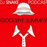 DJ SNAKE - GOODBYE SUMMER
