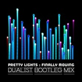 Pretty Lights - Finally Moving (Dualist Bootleg Remix)