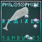 Philosophize (Sandunes Mix)