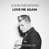 John Newman - Love Me Again (Joshi Future Fix)