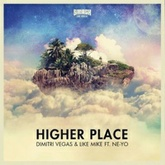 Dimitri Vegas & Like Mike Feat Ne-Yo - Higher Place (The Dirty Code Remix)