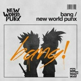 New World Punx - Bang [Available Nov 20]
