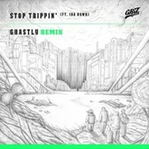 Stop Trippin'