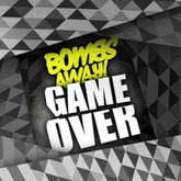 Bombs Away - Game Over (Melbourne Bounce) free download