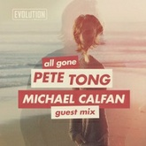 Michael Calfan - All Gone Pete Tong Guestmix #2