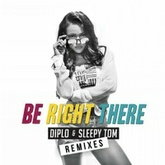 Be Right There (Big Fish Remix)