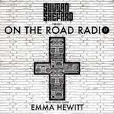 Sultan + Shepard Present On The Road Radio #17 - w/ Emma Hewitt