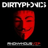 Dirtyphonics - Anonymous VIP