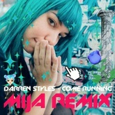 Darren Styles - Come Running (Mija Remix)