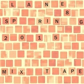 Lane 8 Spring 2015 Mixtape