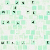 Lane 8 Winter 2014 Mixtape