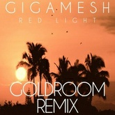 Gigamesh - Red Light (Goldroom Remix)