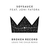 SoySauce - Broken Record (feat. Joni Fatora) (Louis The Child Remix)