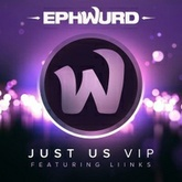 Ephwurd - Just Us Feat. Liinks (VIP)[FREE DOWNLOAD]
