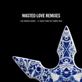Steve Angello - Wasted Love (I See Monstas Remix)