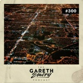 The Gareth Emery Podcast: Episode 300