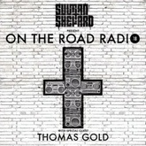 Sultan + Shepard Present On The Road Radio #18 - w/ Thomas Gold
