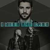 ALOK & SEVENN - I NEED THE BASS [ FREE DOWNLOAD ]
