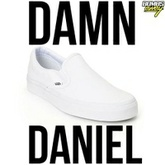 Damn Daniel Remix [FREE DOWNLOAD]