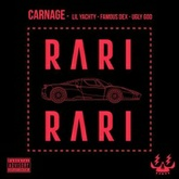 Carnage Ft. Lil Yachty, Famous Dex & Ugly God - RARI