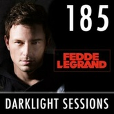 Fedde Le Grand - DarkLight Sessions 185