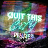 Quit This City (Pusher Remix)