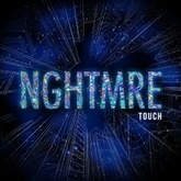 NGHTMRE - TOUCH