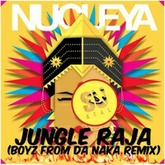 "Nucleya Ft Divine - ""Jungle Raja"" (Su Real's Boyz From Da Naka Remix)"