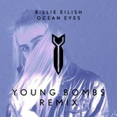 Billie Eilish - Ocean Eyes (Young Bombs Remix)