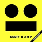 DBSTF - B U M P [FREE DOWNLOAD NOW!]