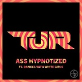 Ass Hypnotized Acapella