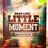 Omar LinX - Little Moment (Prod. Pro Logic)