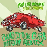 Far East Movement & Sidney Samson- Bang It To The Curb (Dotcom Remix) @iamdotcom