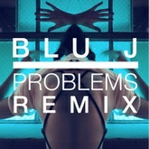FRANKIE - Problems Problems (BLU J Remix)