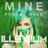Phoebe Ryan - Mine (Illenium Remix)