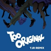 Major Lazer - Too Original (feat. Elliphant & Jovi Rockwell) [TJR Remix]