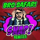 Bro Safari - Snap (Dirty Audio Remix)[Free DL]