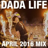 Dada Land - April 2016 Mix