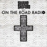 Sultan + Shepard Present On The Road Radio #22
